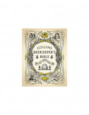 Collins Beekeeper's Bible: Bees, Honey, Recipes and Other Home Uses