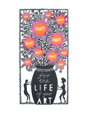 'Fight For The Life of Your Art' (orange and pink) Screenprint