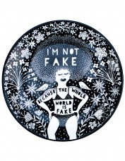 'I'm Not Fake Because the Whole World Is Fake' Plate