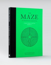The Maze: A Labyrinthine Compendium - Kendra Wilson, Angus Hyland
